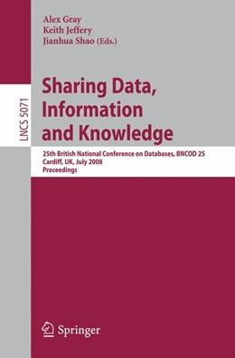 Abbildung von Gray / Jeffery / Shao   Sharing Data, Information and Knowledge   2008   25th British National Conferen...
