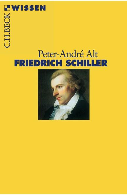 Cover: Peter-André Alt, Friedrich Schiller