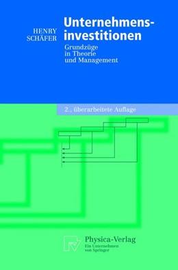 Abbildung von Schäfer   Unternehmensinvestitionen   2., überarb. Aufl.   2005   Grundzüge in Theorie und Manag...