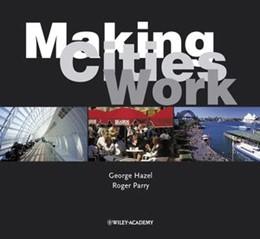 Abbildung von Hazel / Parry | Making Cities Work | 2003