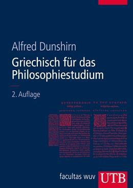 Abbildung von Dunshirn   Griechisch für das Philosophiestudium   aktual. Aufl.   2013   Originaltexte mit Übersetzunge...
