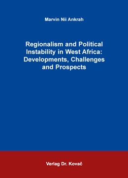 Abbildung von Ankrah | Regionalism and Political Instability in West Africa: Developments, Challenges and Prospects | 2013 | 42