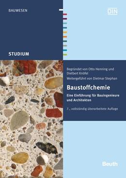 Abbildung von Henning / Knöfel / Stephan | Baustoffchemie | 7. vollständig überarbeitete Auflage | 2014 | Eine Einführung für Bauingenie...