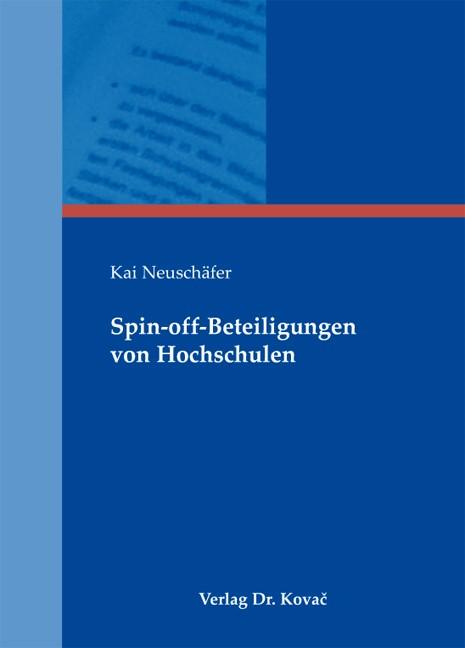 Abbildung von Neuschäfer   Spin-off-Beteiligungen von Hochschulen   1. Auflage 2013   2013