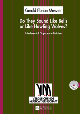 Abbildung von Messner   Do They Sound Like Bells or Like Howling Wolves?   2013   Interferential Diaphony in Bis...   7