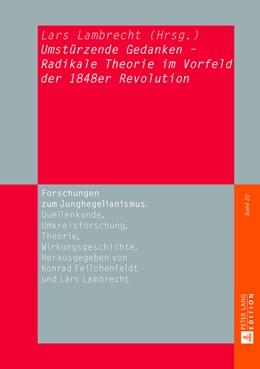 Abbildung von Lambrecht | «Umstürzende Gedanken» - Radikale Theorie im Vorfeld der 1848er Revolution | 2013 | 20