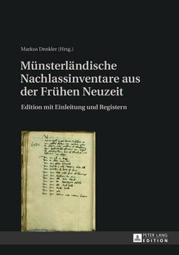 Abbildung von Denkler   Münsterländische Nachlassinventare aus der Frühen Neuzeit   1. Auflage   2013   beck-shop.de
