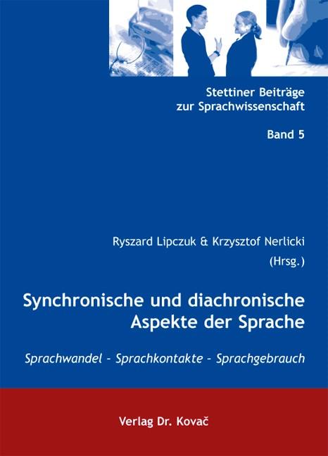 Synchronische und diachronische Aspekte der Sprache | Lipczuk / Nerlicki, 2013 | Buch (Cover)