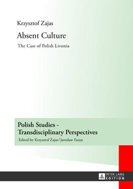 Abbildung von Zajas | Absent Culture | 2013 | The Case of Polish Livonia | 4
