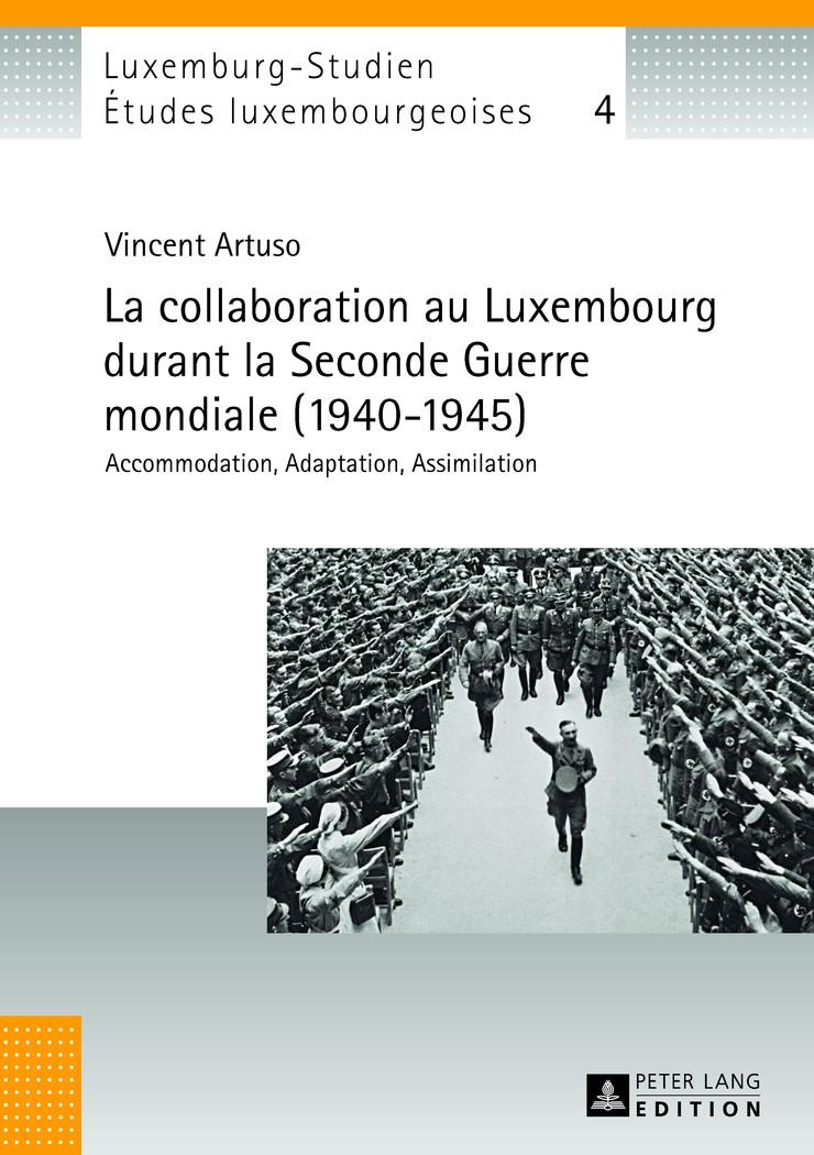 Abbildung von Artuso   La collaboration au Luxembourg durant la Seconde Guerre mondiale (1940–1945)   2013