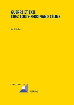 Abbildung von Alves   Guerre et Exil chez Louis-Ferdinand Céline   2013   74