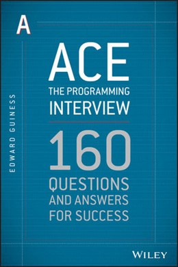 Abbildung von Guiness | Ace the Programming Interview | 2013 | 160 Questions and Answers for ...