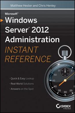 Abbildung von Hester / Henley   Microsoft Windows Server 2012 Administration Instant Reference   2013