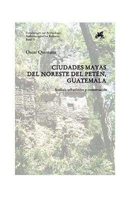 Abbildung von Quintana | Ciudades Mayas del Noreste del Petén, Guatemala | 2013 | Análisis urbanístico y conserv... | 11