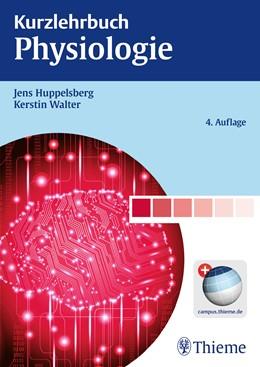 Abbildung von Huppelsberg / Walter | Kurzlehrbuch Physiologie | 4. Auflage | 2013 | beck-shop.de