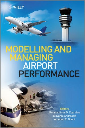 Abbildung von Zografos / Andreatta / Odoni | Modelling and Managing Airport Performance | 2013