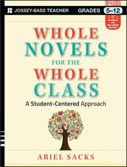 Abbildung von Sacks | Whole Novels for the Whole Class | 2013 | A Student-Centered Approach