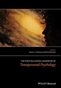Abbildung von Friedman / Hartelius | The Wiley-Blackwell Handbook of Transpersonal Psychology | 2013