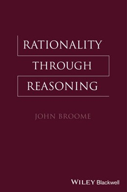 Abbildung von Broome | Rationality Through Reasoning | 2013
