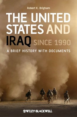 Abbildung von Brigham | The United States and Iraq Since 1990 | 2013 | A Brief History with Documents