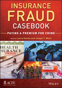 Abbildung von Hymes / Wells | Insurance Fraud Casebook | 2013 | Paying a Premium for Crime