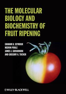 Abbildung von Seymour / Tucker / Poole | The Molecular Biology and Biochemistry of Fruit Ripening | 2013