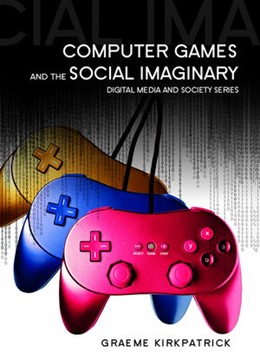 Abbildung von Kirkpatrick | Computer Games and the Social Imaginary | 2013