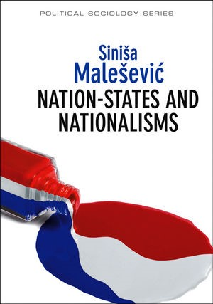 Abbildung von Malesevic | Nation-States and Nationalisms | 2013