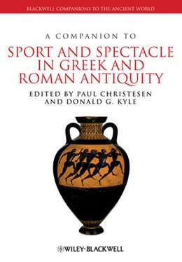 Abbildung von Christesen / Kyle   A Companion to Sport and Spectacle in Greek and Roman Antiquity   2013