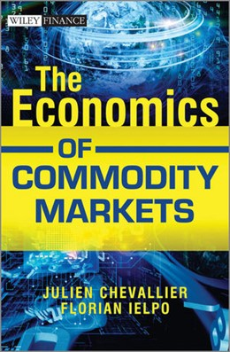 Abbildung von Chevallier / Ielpo | The Economics of Commodity Markets | 2013