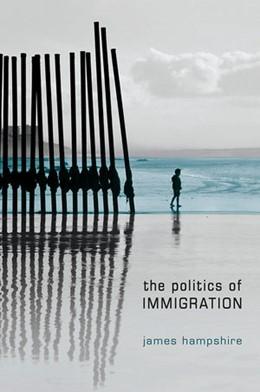 Abbildung von Hampshire | The Politics of Immigration | 2013 | Contradictions of the Liberal ...