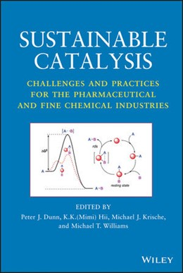Abbildung von Dunn / Hii / Krische | Sustainable Catalysis | 2013 | Challenges and Practices for t...