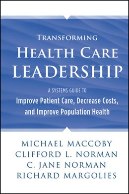 Abbildung von Maccoby / Norman | Transforming Health Care Leadership | 2013 | A Systems Guide to Improve Pat...