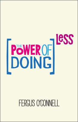 Abbildung von O'Connell | The Power of Doing Less | 2013 | How to Spend Your Valuable Tim...