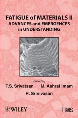 Abbildung von Srivatsan / Imam / Srinivasan | Fatigue of Materials II | 2013 | Advances and Emergences in Und...
