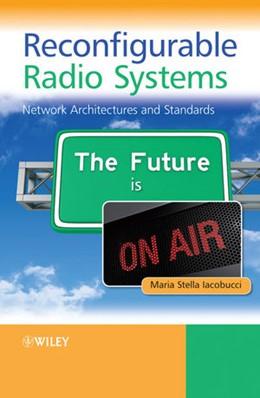 Abbildung von Iacobucci | Reconfigurable Radio Systems | 2013 | Network Architectures and Stan...