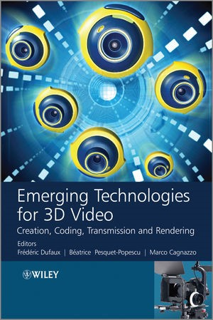 Abbildung von Dufaux / Pesquet-Popescu / Cagnazzo | Emerging Technologies for 3D Video | 2013