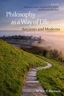 Abbildung von Chase / Clark / McGhee | Philosophy as a Way of Life | 2013 | Ancients and Moderns - Essays ...