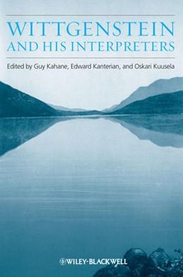 Abbildung von Kahane / Kanterian / Kuusela | Wittgenstein and His Interpreters | 2013 | Essays in Memory of Gordon Bak...