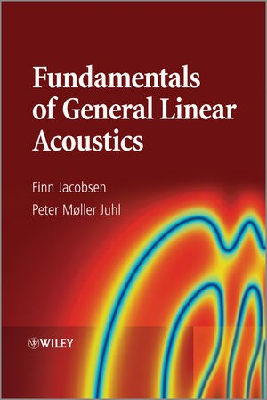 Abbildung von Jacobsen / Juhl | Fundamentals of General Linear Acoustics | 2013