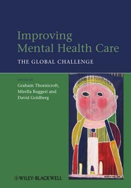 Abbildung von Thornicroft / Ruggeri / Goldberg | Improving Mental Health Care | 2013 | The Global Challenge