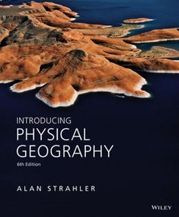 Abbildung von Strahler | Introducing Physical Geography | 2013