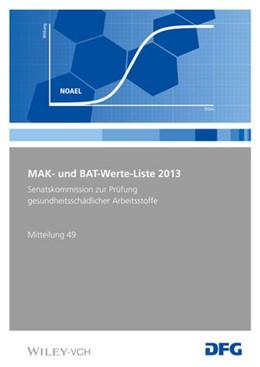 Abbildung von MAK- und BAT-Werte-Liste 2013 | 2013 | Maximale Arbeitsplatzkonzentra...