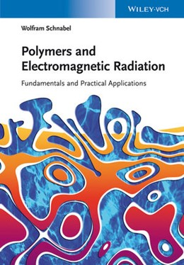 Abbildung von Schnabel   Polymers and Electromagnetic Radiation   2014   Fundamentals and Practical App...