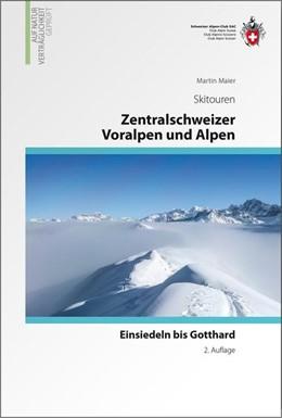 Abbildung von Maier / Schweizer Alpen-Club SAC | Zentrlaschweizer Voralpen und Alpen | 2. Auflage | 2015 | Einsiedeln bis Gotthard