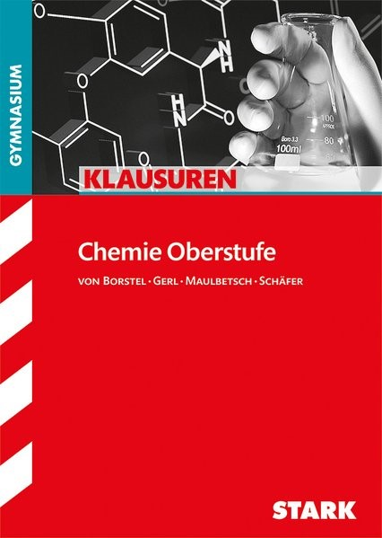 Klassenarbeiten Gymnasium - Chemie Oberstufe | Borstel / Gerl / Maulbetsch / Schäfer, 2014 | Buch (Cover)