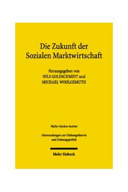 Abbildung von Goldschmidt / Wohlgemuth | Die Zukunft der Sozialen Marktwirtschaft | 2004 | Sozialethische und ordnungsöko... | 45
