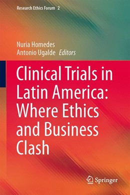 Abbildung von Homedes / Ugalde | Clinical Trials in Latin America: Where Ethics and Business Clash | 2013 | 2