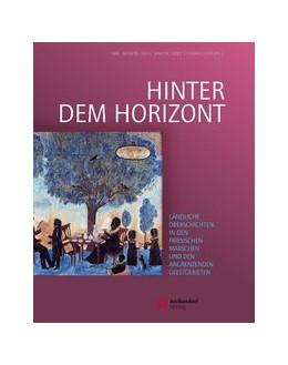Abbildung von Meiners / Sander / Steinwascher | Hinter dem Horizont | 2013 | Band 1: Sach- und Wissenskultu...