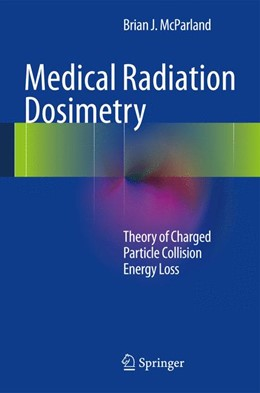 Abbildung von McParland   Medical Radiation Dosimetry   2013   Theory of Charged Particle Col...